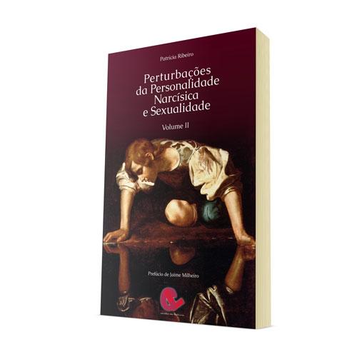 Perturbações da Personalidade Narcísica e Sexualidade Vol.II