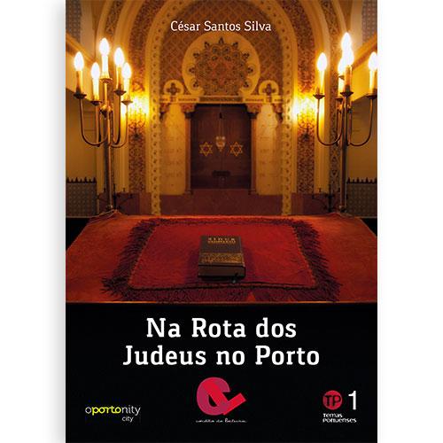 Na Rota dos Judeus no Porto