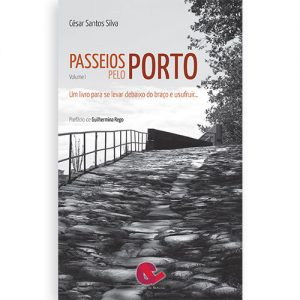 Passeios pelo Porto Vol I