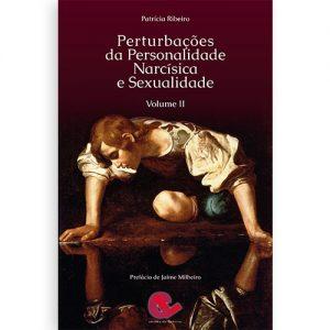 Perturbações da Personalidade Narcisica e Sexualidade Vol II