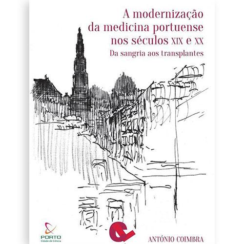 A modernização da medicina portuense nos séculos XIX e XX